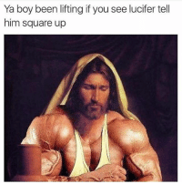 Let Lucifer know. . @doyoueven 💯: Ya boy been lifting if you see lucifer tell  him square up Let Lucifer know. . @doyoueven 💯