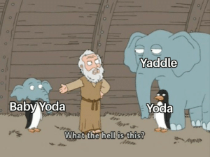 Does this belong here?: Yaddle  Baby Yoda  Yoda  What the hell is this? Does this belong here?