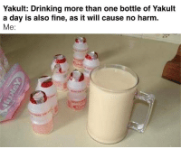 Yummy!: Yakult: Drinking more than one bottle of Yakult  a day is also fine, as it will cause no harm.  Me Yummy!