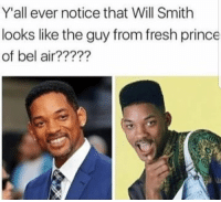 """Fresh, Fresh Prince of Bel-Air, and Memes: Y'all ever notice that Will Smith  looks like the guy from fresh prince  of bel air????? <p>I can't see the resemblance via /r/memes <a href=""""https://ift.tt/2EzxCgz"""">https://ift.tt/2EzxCgz</a></p>"""