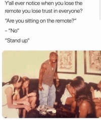 "6ix9ine should NOT have his meme page @ifunny it's too sexual & offensive 😂🌈 @ifunny: Yall ever notice when you lose the  remote you lose trust in everyone?  Are you sitting on the remote?""  - ""No""  ""Stand up"" 6ix9ine should NOT have his meme page @ifunny it's too sexual & offensive 😂🌈 @ifunny"