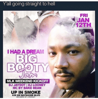 I really hate these hoes. This nigga turning in his grave the disrespect. They better pop that pussy in the name of freedom. Ass so fat it can cause a earth quake. Ass so fat might fuck around and start another million man march. Ima assisnate that ass if she dare through it on me. I'll fuck 1000 white bitches as reparations for my 40 acres and a mule.: Yall going straight to hell  FRI  JAN  12TH  I HAD A DREAM  BIG  MLK WEEKEND KICKOFF  DJ JAYDOT I DJ LOONEY  MC BY BAKE BEAN  UP IN SMOKE  638 SW BAYSHORE BLVD  DESIGNED BY VEEEAZY I really hate these hoes. This nigga turning in his grave the disrespect. They better pop that pussy in the name of freedom. Ass so fat it can cause a earth quake. Ass so fat might fuck around and start another million man march. Ima assisnate that ass if she dare through it on me. I'll fuck 1000 white bitches as reparations for my 40 acres and a mule.
