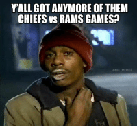 Heroin, Memes, and Nfl: Y'ALL GOT ANYMORE OF THEM  CHIEFS vS RAMS GAMES?  @NFL MEMES That game was pure heroin