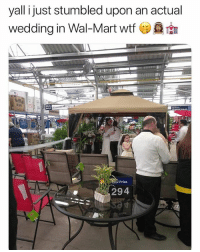 Memes, Wal Mart, and Walmart: yall i just stumbled upon an actual  wedding in Wal-Mart wtf  NE  ow Price  294 Where is this Walmart located?! 👀😂👇 WSHH