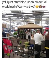 Memes, Wal Mart, and Wtf: yall i just stumbled upon an actual  Wedding in Wal-Mart wtf  Price  294 This is what dreams are made of 😂