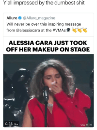 Blackpeopletwitter, Makeup, and Mtv: Y'all impressed by the dumbest shit  Allure@Allure_magazine  Will never be over this inspiring message  from @aless.acara at the #VMAs hjhjhj  ALESSIA CARA JUST TOOK  OFF HER MAKEUP ON STAGE  0:25 I...  VIA MTV <p>Taking off lipstick during a performance is headline worthy? (via /r/BlackPeopleTwitter)</p>