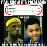 Facts 💀😂 - Follow @_nbamemes._: YALL KNOW ITS PRESEASON  Brooklyn  1.000  C Cleveland  ,000  @ NBA.MEMES  WHEN THE NETS ARE 3-0 & THE CAVS ARE O-3 Facts 💀😂 - Follow @_nbamemes._