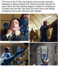 Mad Men: Y'all mad at the X-Men Apoclapse promo poster because  Mystique is being choked. Foh. Where you been the last 16  years when she was beating niggas to death or choking em  to death with her feet. Ppl have too much time to be falsely  outraged at the most ridiculous shit. #xmen  www.alamy.com DPPM44  0398