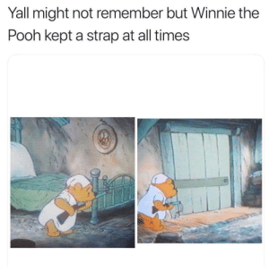Dank, Memes, and Reddit: Yall might not remember but Winnie the  Pooh kept a strap at all times Hard out here for a pooh by ltc- FOLLOW 4 MORE MEMES.