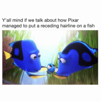 Hairline, Memes, and Pixar: Y'all mind if we talk about how Pixar  managed to put a receding hairline on a fish