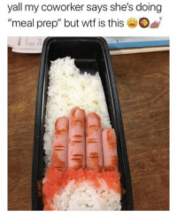 "Wtf, Trendy, and Nah: yall my coworker says she's doing  ""meal prep"" but wtf is this Oh nah"