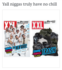 Most of them won't make it pass freshmen year, guaranteed.: Yall niggas truly have no chill  XXL  ISSUE  THE  FRESHMAN  MINE  2006  TRASH  2916  aTASS  CLASS Most of them won't make it pass freshmen year, guaranteed.