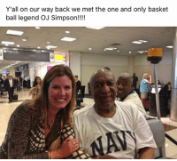 What 😂: Y'all on our way back we met the one and only basket  ball legend OJ Simpson!!!! What 😂