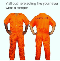 acj don't play that shit, we got two piece reds back home romper bid ornaw: Y'all out here acting like you never  wore a romper  COUNTY JAIL acj don't play that shit, we got two piece reds back home romper bid ornaw