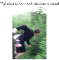 Funny, Too Much, and Assassin's Creed: Y'all playing too much assassins creed How tf did he thought this was gonna end 🤔