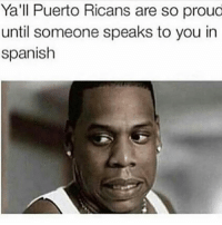 😂😂😂 @team.bori teamdominican: Ya'll Puerto Ricans are so proud  until someone speaks to you in  spanish 😂😂😂 @team.bori teamdominican