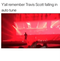 Funny, Lmao, and Travis Scott: Yall remember Travis Scott falling in  auto tune Lmao always gets me 💀😂
