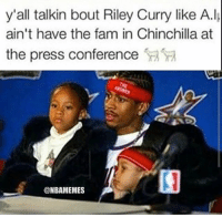 Nba, Chinchilla, and Press: y'all talkin bout Riley Curry like A.Ik  ain't have the fam in Chinchilla at  the press conference  @NBAMEMES Some of yall must have forgot about Allen Iverson
