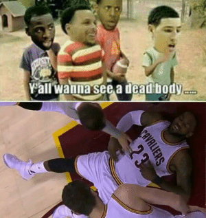 ☠️ by Need-Gas FOLLOW 4 MORE MEMES.: Yall wanna see a dead body  CAVALIERS  23 ☠️ by Need-Gas FOLLOW 4 MORE MEMES.