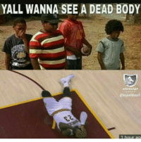 That fast huh 😒😒 Damn. .... damn instamarioworld instacomedy comedy finals funny nba lebronjames: YALL WANNA SEE A DEAD BODY  NIKA  @acanthurd That fast huh 😒😒 Damn. .... damn instamarioworld instacomedy comedy finals funny nba lebronjames