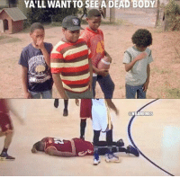 LeBron James, Memes, and Nba: YALL WANTTO SEE A DEAD BODY  a NBAMEMES LeBron playing dead. ... lebron james lebronjames dead flop nba meme memes nbamemes