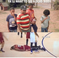 Nba, Jason, and Dead: YALL WANTTO SEE A DEAD BODY  @NBAMEMES LeBron playing dead. Credit: Jason Fromdahl‎