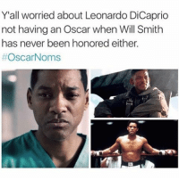 FACTS🤔 @funnyblack.s ➡️ TAG 5 FRIENDS ➡️ TURN ON POST NOTIFICATIONS: Y'all worried about Leonardo DiCaprio  not having an Oscar when Will Smith  has never been honored either.  #Oscar Noms FACTS🤔 @funnyblack.s ➡️ TAG 5 FRIENDS ➡️ TURN ON POST NOTIFICATIONS