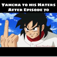 Take that Haters xD  ChiChi: YAMCHA TO HIS HATERS  AFTER EPISODE 70  com Theox Princess Take that Haters xD  ChiChi