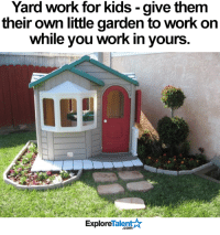 Memes, Adorable, and 🤖: Yard work for kids give them  their own little garden to work on  while you work in yours  TalentA  Explore What an adorable idea! 😍🏡☀