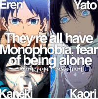 Memes, 🤖, and Animal Facts: Yato  Eren  have  Monophobia, fear  ng alone  LOram  Kaneki  Kaori QOTD: Favourite of these characters? | Follow @ruianime for Anime Facts | 🌟