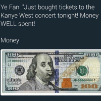 Kanye canceled the last 20 tour dates of his SaintPabloTour 😭😭😭: Ye Fan: Just bought tickets to the  Kanye West concert tonight! Money  WELL spent!  Money.  JB 00000000 T  @MEMENEGUS Kanye canceled the last 20 tour dates of his SaintPabloTour 😭😭😭