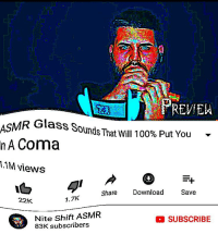 Anaconda, Video, and Asmr: Ye  REVIEN  ASMR Glass Sounds That Will 100% Put You  nA Coma  .1M views  Share Download  Save  22K  7.7K  Nite Shift ASMR  83K subscribers  SUBSCRIBE