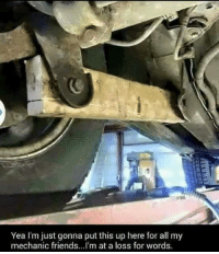 Friends, Memes, and Ups: Yea I'm just gonna put this up here for all my  mechanic friends...I'm at a loss for words.