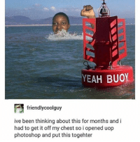 morning !: YEAH BUOY  friendlycoolguy  ive been thinking about this for months and i  had to get it off my chest so i opened uop  photoshop and put this togehter morning !