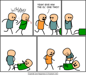 to make your Monday a little better: YEAH! GIVE HIM  THE OL' ONE TWO!!  WHAM!  Cyanide and Happiness  Explosm.net to make your Monday a little better