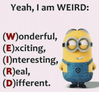 Memes, Yeah, and 🤖: Yeah, I am WEIRD:  (W)onderful,  (E)xciting,  (I)nteresting,  (R)eal,  (Different