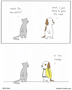 Memes, Party, and Tumblr: yeah, I just  need to grab  my coat  read  or  the party?  re a  O liz climd  lizclimo. tumblr.com me at parties.