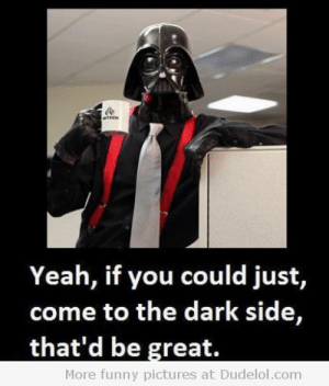 Christmas Meme Special | Geeks with a computer: Yeah, if you could just,  come to the dark side,  that'd be great.  More funny pictures at Dudelol.com Christmas Meme Special | Geeks with a computer