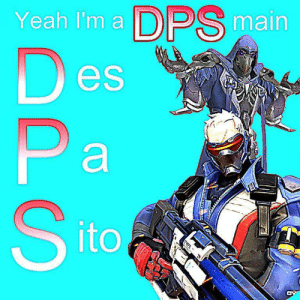 overwatch-random-adventure:  by: ??? to the responsible of this: i hate you. : Yeah Im a DPS main  es  ito overwatch-random-adventure:  by: ??? to the responsible of this: i hate you.