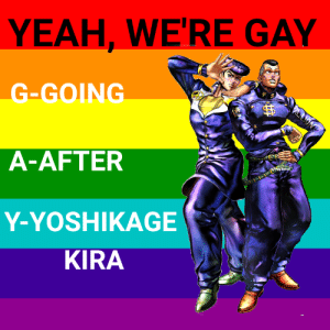 Are you GAY?: YEAH, WE'RE GAY  G-GOING  ட  A-AFTER  -1 gilonal  Y-YOSHIKAGE  KIRA Are you GAY?