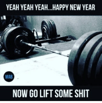 Memes, Bodybuilding, and Crossfit: YEAH YEAH YEAH...HAPPY NEW YEAR  MAB  NOW GO LIFT SOME SHIT .. . ...... Real talk ... ...... . 💥💥💥💥💥💥 FOLLOW US . ⬇️⬇️⬇️⬇️⬇️⬇️⬇️⬇️⬇️⬇️⬇️⬇️ 🔥🔥@bodybuilding_humour 🔥🔥 ⬆️⬆️⬆️⬆️⬆️⬆️⬆️⬆️⬆️⬆️⬆️⬆️ ... bodybuilding gymmemes crossfit strong motivation powerlifting quotes gymhumour deadlift squat bench gymhumour funny legdaLaniakeay motivation girlswholift fitchick mma gymhumor gym gymmotivation gymproblems gymflow