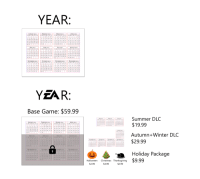 Christmas, Halloween, and Thanksgiving: YEAR  APEIl 0  Base Game: $59.99  Summer DLC  $19.99  Autumn+Winter DLC  $29.99  ↓ O Holiday Package  Halloween Christmas Thanksgiving $9.99  $2.99  $4.99  $2.99 if EA made calendars