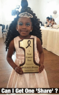 Life, Memes, and Cancer: Year  Cancer  Free  Presented to  McKenzie Blount  Can I Get One iSharel Meet Mckenzie Blount.  Let's wish her a very long healthy life!!! ✨💙💛
