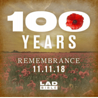 Lest we forget: YEARS  REMEMBRANCE  11.11.18  LAD  BIB L E Lest we forget
