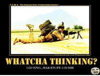 Fraternity, Marines, and Military: YEM X The Fraternal Order United States Marines  WHATCHA THINKING?  I DUNNO... WAR STUFF, I GUESS