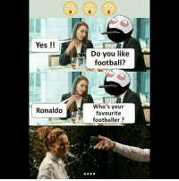 Be Like, Football, and Meme: Yes!!  Do you like  football?  Who's your  favourite  footballer?  Ronaldo Twitter: BLB247 Snapchat : BELIKEBRO.COM belikebro sarcasm meme Follow @be.like.bro