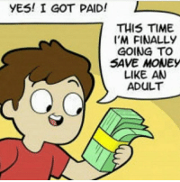 Dank, Friends, and Funny: YES! I GOT PAID!  THIS TIME  I'M FINALLY  GOING TO  SAVE MONEY  LIKE AN  ADULT swipe left 😂😂 ➖➖➖➖➖➖➖➖➖➖➖➖➖➖➖ - Follow @callofdoodymemes for more - Tag some friends 👥 Love you all ❤️😊 Daily dose of memes 👍 16k strong 💪 ➖➖➖➖➖➖➖➖➖➖➖➖➖➖➖ follow @vilealliance 💪 ➖➖➖➖➖➖➖➖➖➖➖➖➖ Tags (ignore) cod codmemesftw blackops2 codmeme codmemes memes xboxone epic playsation gta5 gaming bo3 callofduty treyarch doubletap gamingmemes codmemesftw savage dank arianagrande comedy follow funny trump battlefield popular memes dank