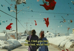 They Lied: Yes, I lied,you lied  they lied, we all lied!
