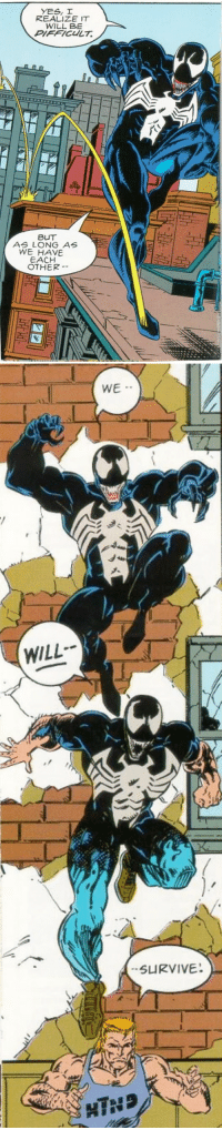 Love, Tumblr, and Blog: YES, I  REALIZE IT  WILL BE  PIFFICULT  BUT  AS LONG AS  WE HAVE  EACH  OTHER-   WE  WILL symbionous:  In love since 1993 folks  (Venom: Lethal Protector)