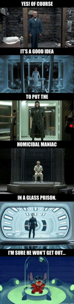 Funny, Prison, and Good: YES! OF COURSE  ITS A GOOD IDEA  TO PUT THE  HOMICIDAL MANIAC  IN A GLASS PRISON  I'M SURE HE WONT GET OUT.. Do they ever learn? via /r/funny https://ift.tt/2OS2f6y